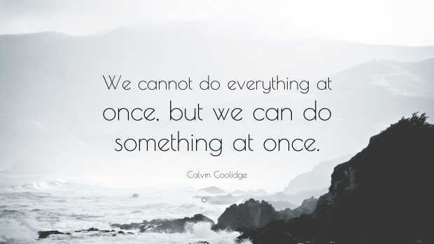18520-calvin-coolidge-quote-we-cannot-do-everything-at-once-but-we-can